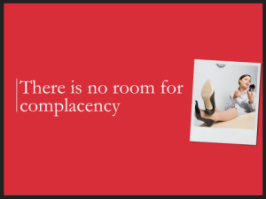 There is no room for complacency